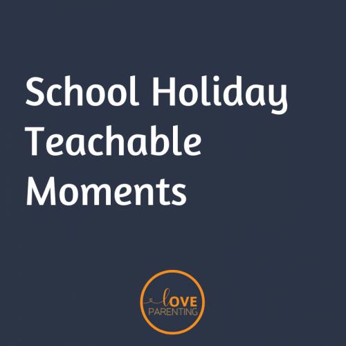 School Holiday Teachable Moments