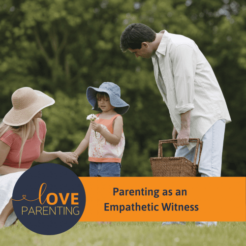 Parenting as an Empathetic Witness