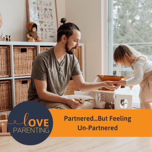 Partnered…But Feeling Un-Partnered